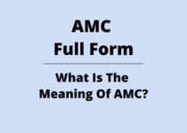 AMC Full Form – What Is The Full Form Of AMC? – More Than 99 Important AMC Full Forms