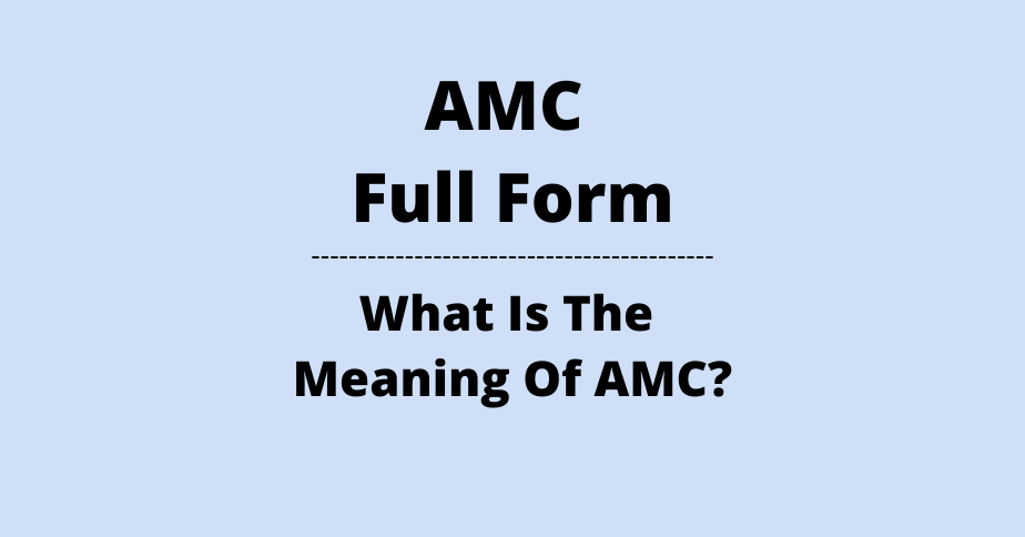 AMC Full Form What Is The Meaning Of AMC
