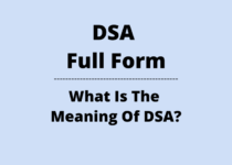 DSA Full Form – What Is The Meaning Of DSA? – More Than 99 Important DSA Full Form