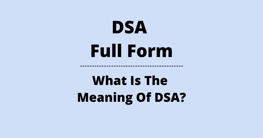 DSA Full Form What Is The Meaning Of DSA