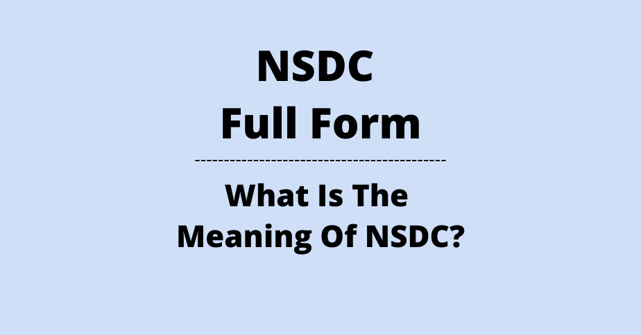 NSDC Full Form What Is The Meaning Of NSDC